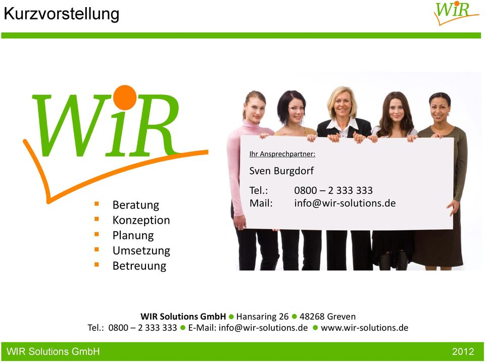 : 0800 2 333 333 Mail: info@wir-solutions.