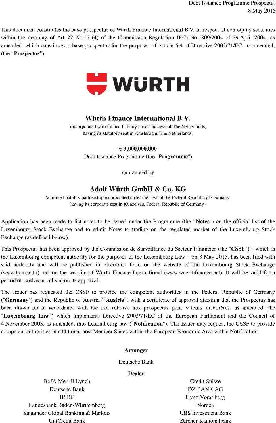"4 of Directive 2003/71/EC, as amended, (the ""Prospectus""). Würth Finance International B.V."
