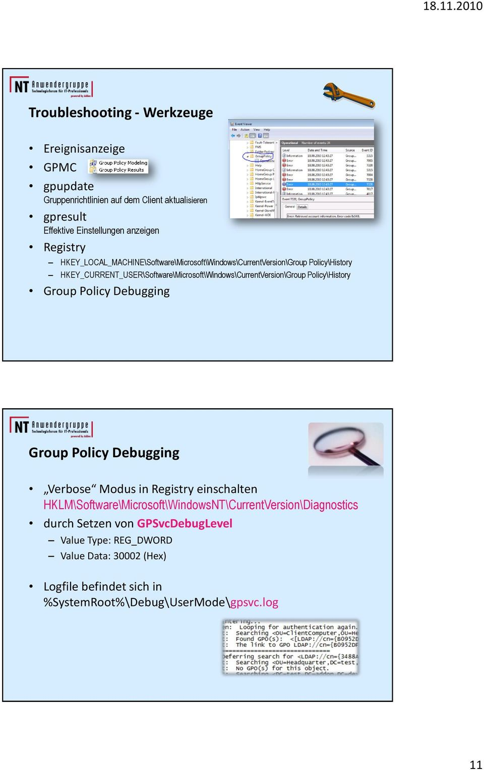 HKEY_CURRENT_USER\Software\Microsoft\Windows\CurrentVersion\Group Policy\History Group Policy Debugging Group Policy Debugging Verbose Modus in Registry