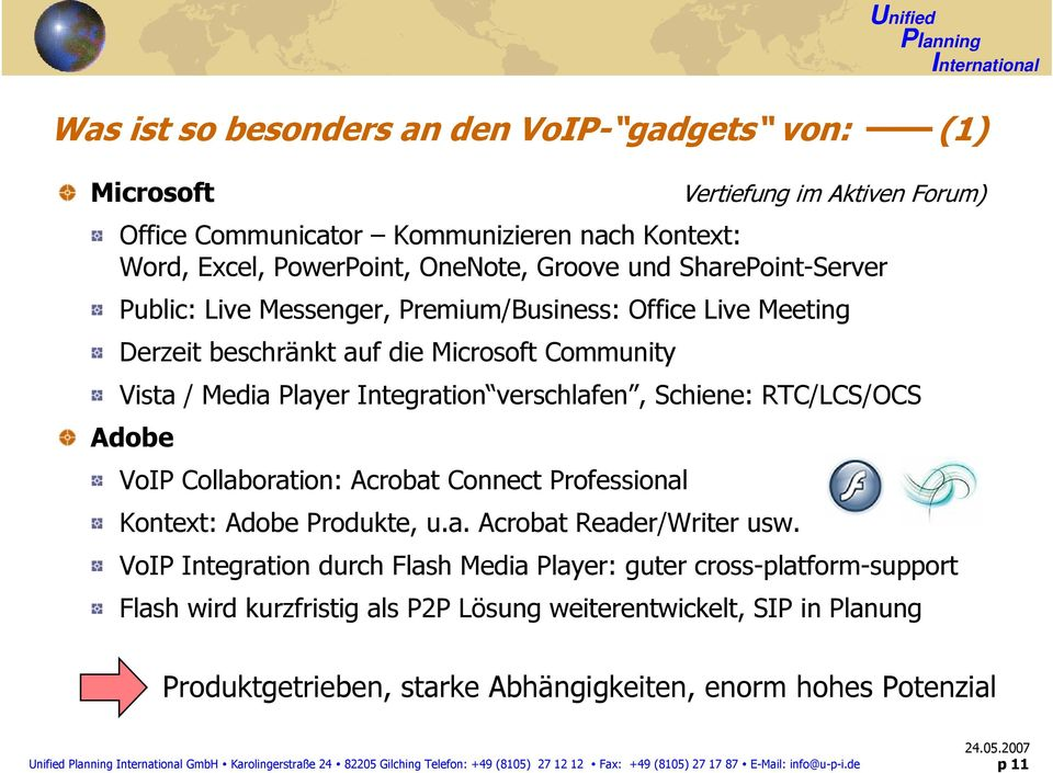VoIP Collaboration: Acrobat Connect Professional Kontext: Adobe Produkte, u.a. Acrobat Reader/Writer usw.