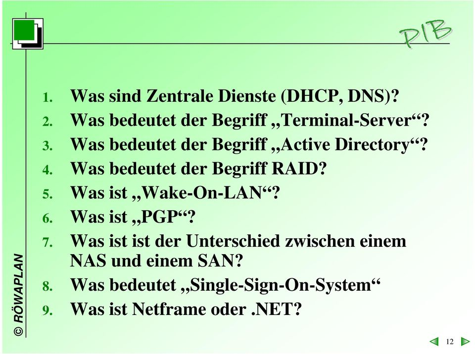 Was ist Wake-On-LAN? 6. Was ist PGP? 7.