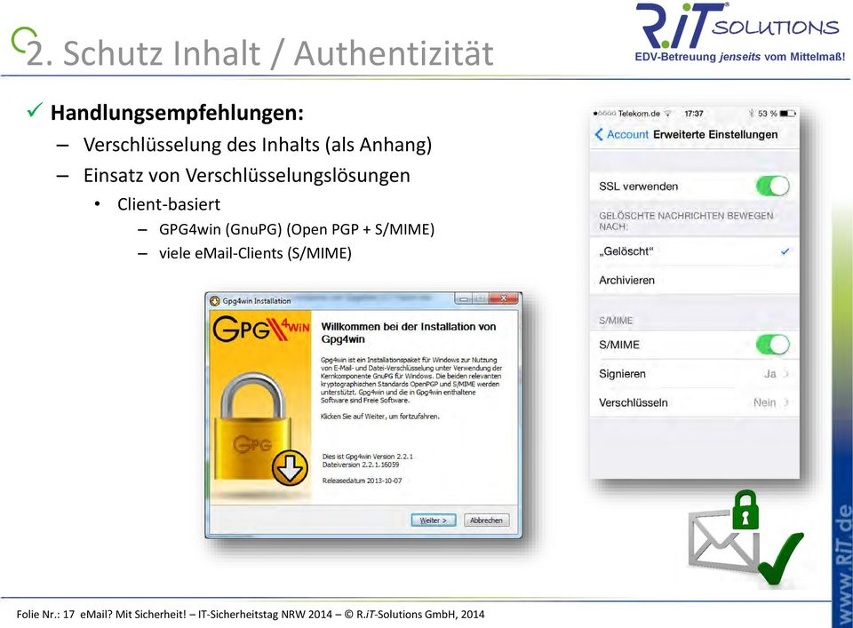 GPG4win (GnuPG) (Open PGP + S/MIME) viele email-clients (S/MIME) Folie Nr.