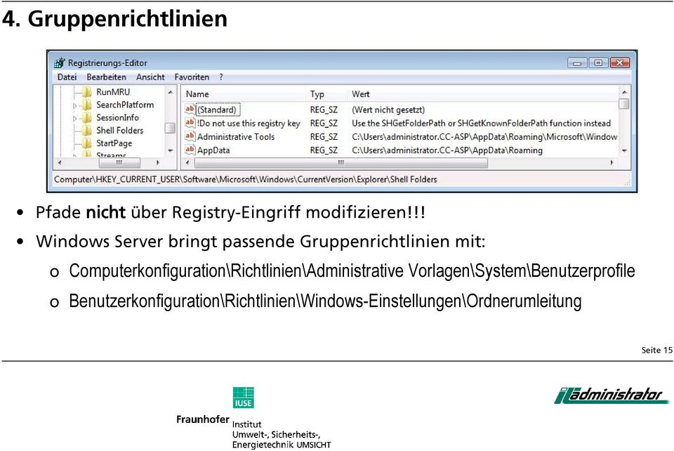 Computerkonfiguration\Richtlinien\Administrative