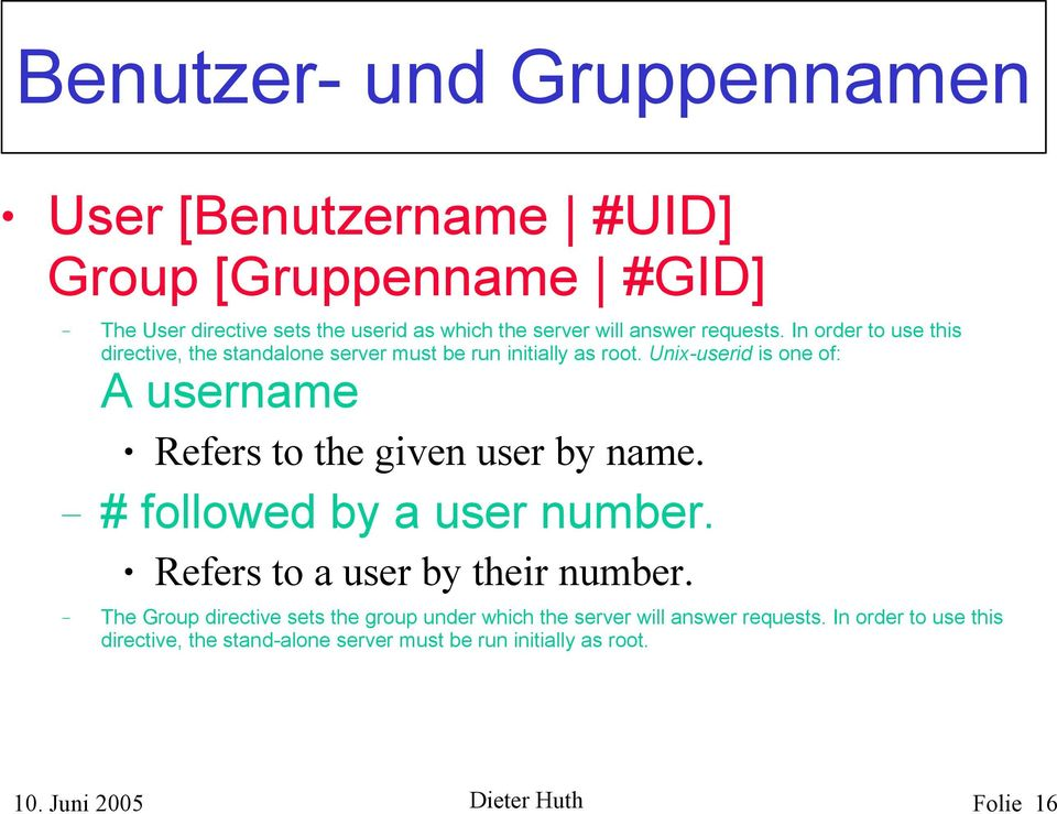 Unix-userid is one of: A username Refers to the given user by name. # followed by a user number. Refers to a user by their number.