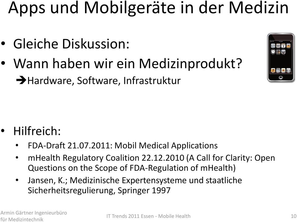 2011: Mobil Medical Applications mhealth Regulatory Coalition 22.12.