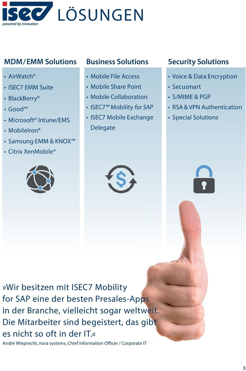 Secusmart S/MIME & PGP RSA & VPN Authentication Special Solutions»Wir besitzen mit ISEC7 Mobility for SAP eine der besten Presales-Apps in der Branche,