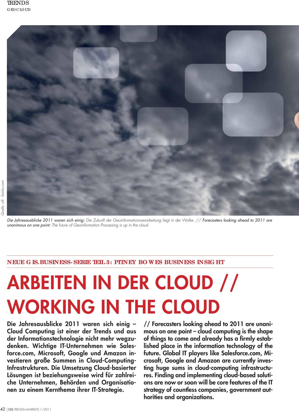 BUSINESS-SERIE TEIL 3: PITNEY BOWES BUSINESS INSIGHT ARBEITEN IN DER CLOUD // WORKING IN THE CLOUD Die Jahresausblicke 2011 waren sich einig Cloud Computing ist einer der Trends und aus der