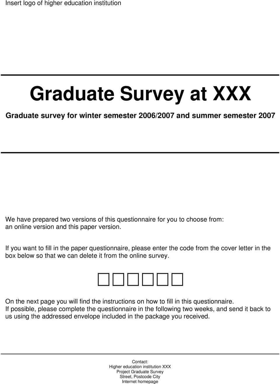 If you want to fill in the paper questionnaire, please enter the code from the cover letter in the box below so that we can delete it from the online survey.