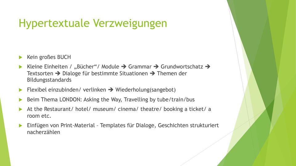 Wiederholung(sangebot) Beim Thema LONDON: Asking the Way, Travelling by tube/train/bus At the Restaurant/ hotel/