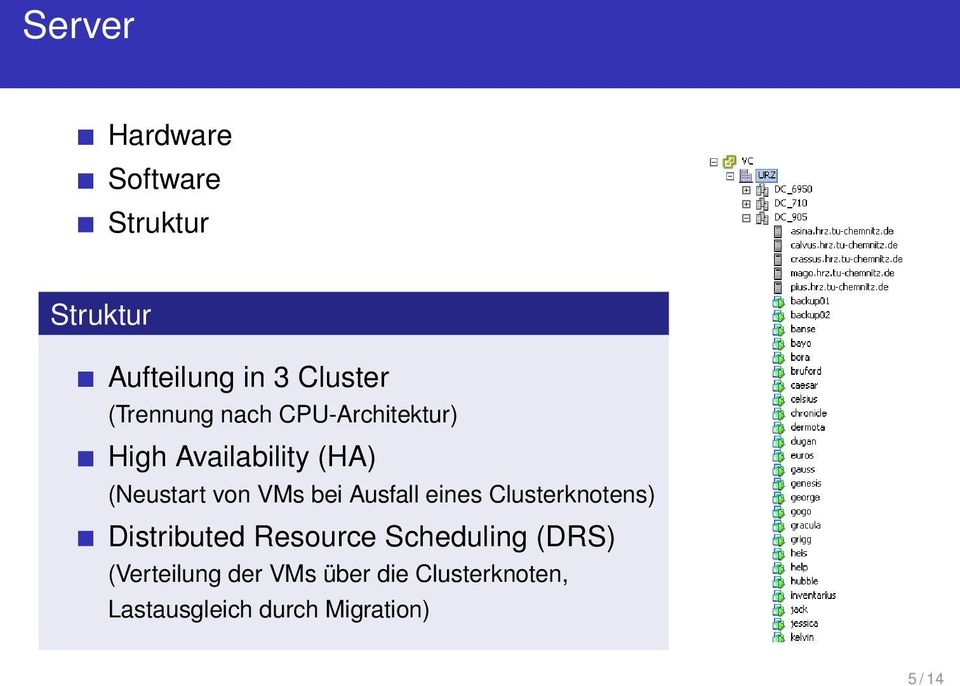 bei Ausfall eines Clusterknotens) Distributed Resource Scheduling (DRS)