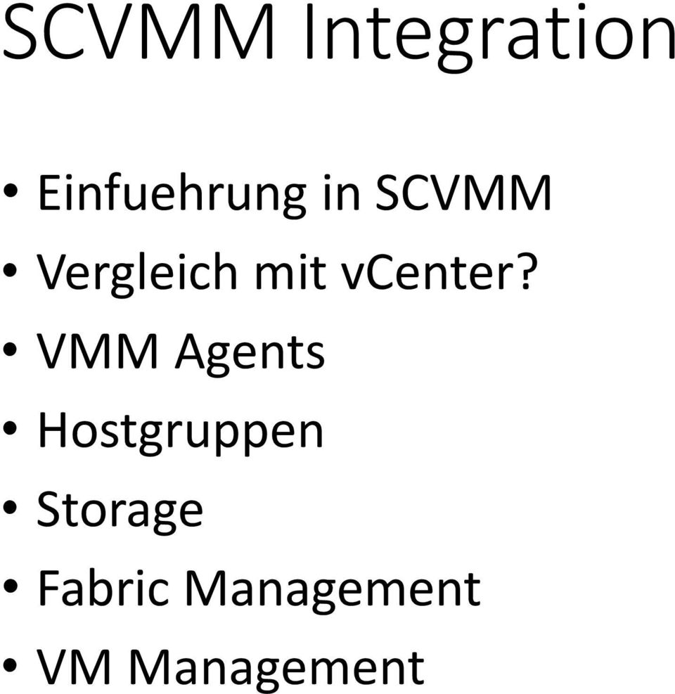 VMM Agents Hostgruppen Storage