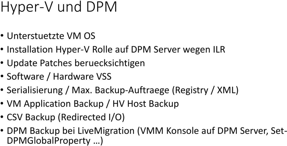Backup-Auftraege (Registry / XML) VM Application Backup / HV Host Backup CSV Backup