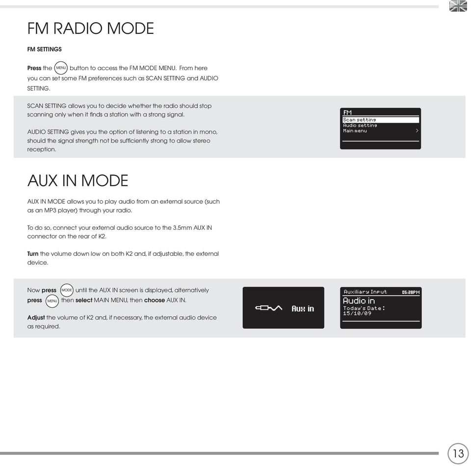 AUDIO SETTING gives you the option of listening to a station in mono, should the signal strength not be sufficiently strong to allow stereo reception.