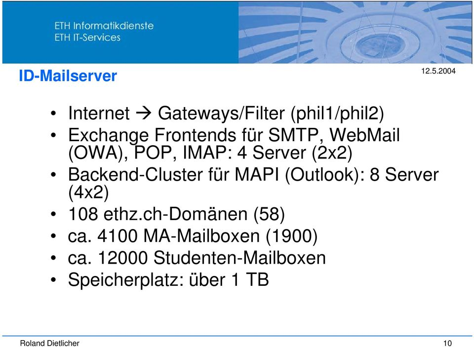 (Outlook): 8 Server (4x2) 108 ethz.ch-domänen (58) ca.