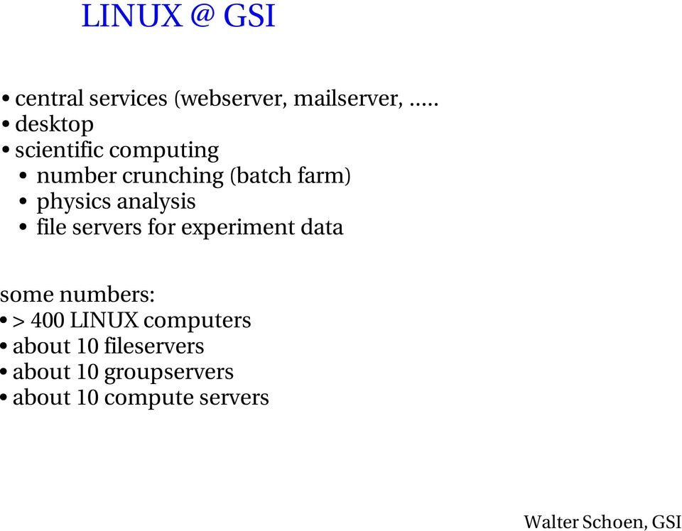 analysis file servers for experiment data some numbers: > 400 LINUX