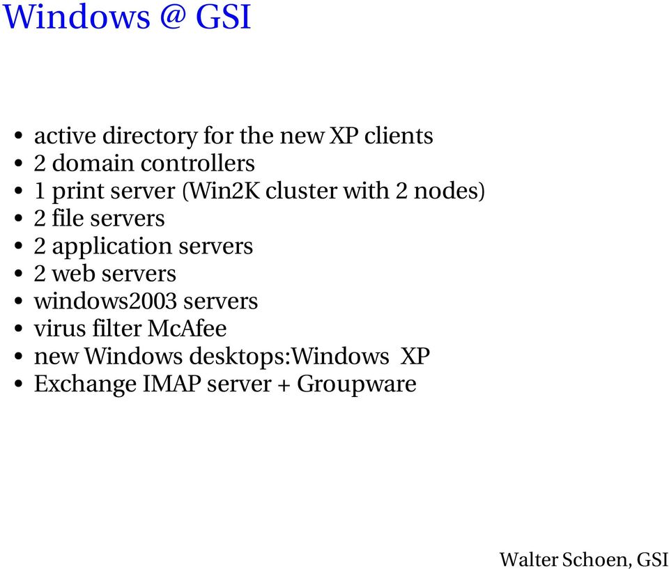 application servers 2 web servers windows2003 servers virus filter McAfee