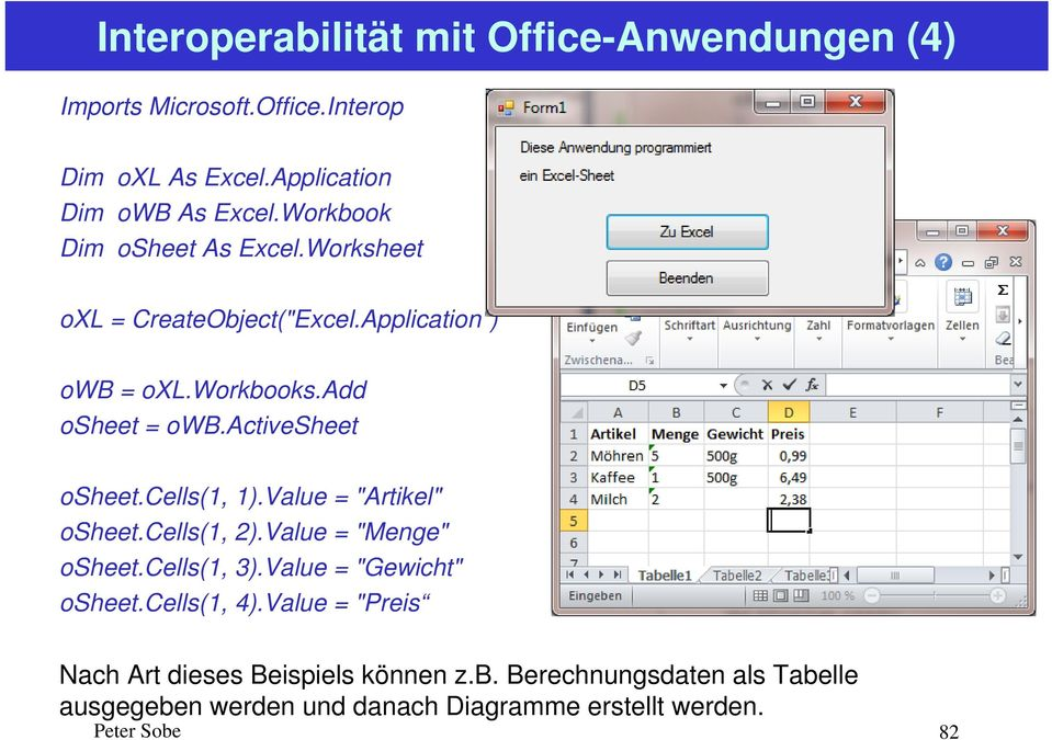 "activesheet osheet.cells(1, 1).Value = ""Artikel"" osheet.cells(1, 2).Value = ""Menge"" osheet.cells(1, 3).Value = ""Gewicht"" osheet."