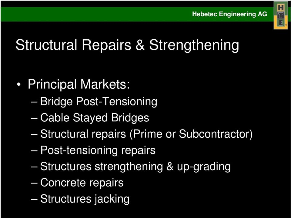 repairs (Prime or Subcontractor) Post-tensioning repairs