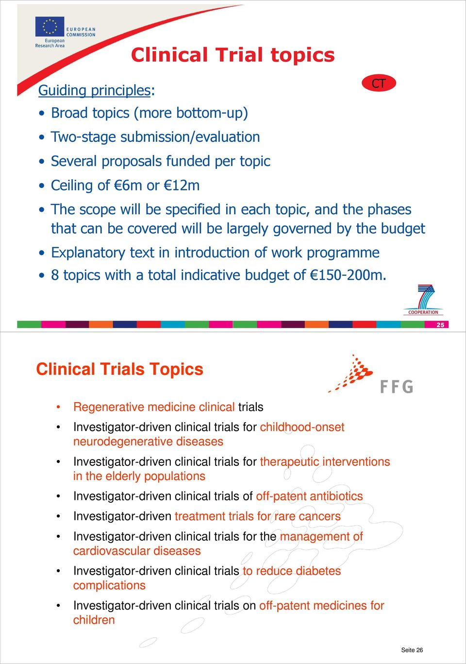 CT 25 Clinical Trials Topics Regenerative medicine clinical trials Investigator-driven clinical trials for childhood-onset neurodegenerative diseases Investigator-driven clinical trials for