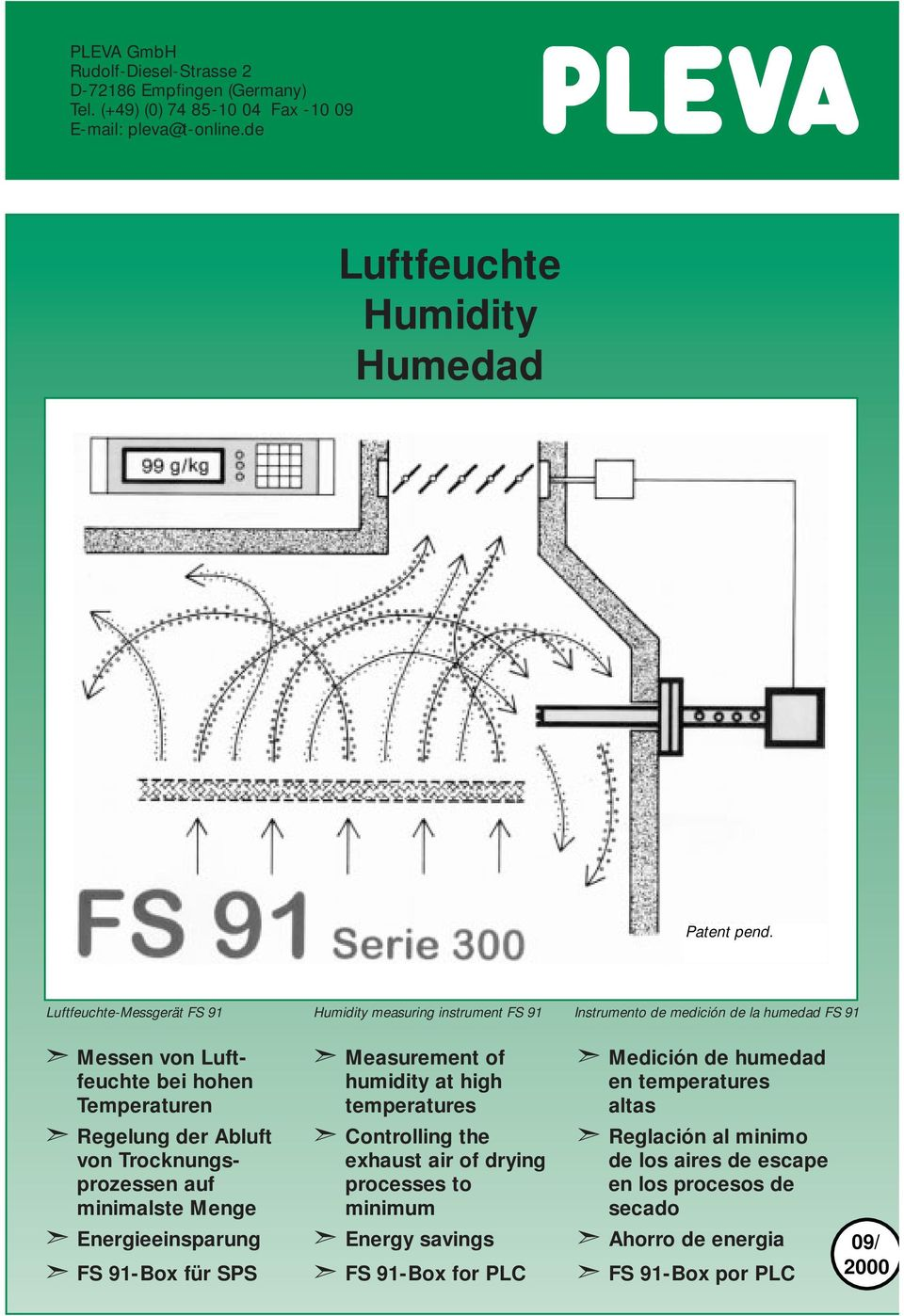 Trocknungsprozessen auf minimalste Menge Energieeinsparung FS 91-Box für SPS Measurement of humidity at high temperatures Controlling the exhaust air of drying processes to