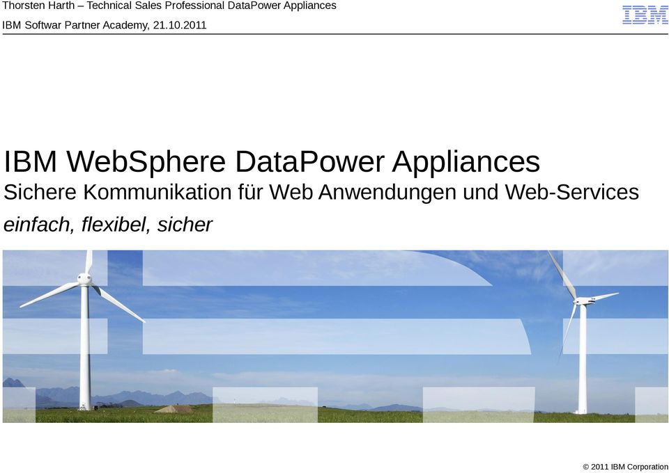 2011 IBM WebSphere DataPower Appliances Sichere