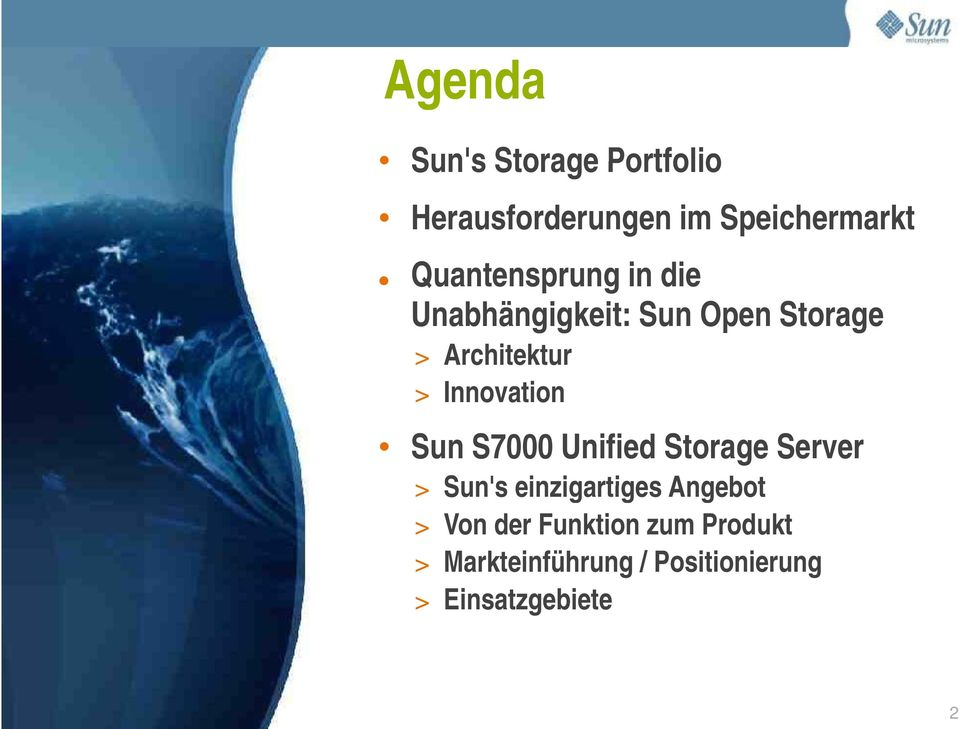 Innovation Sun S7000 Unified Storage Server > Sun's einzigartiges Angebot
