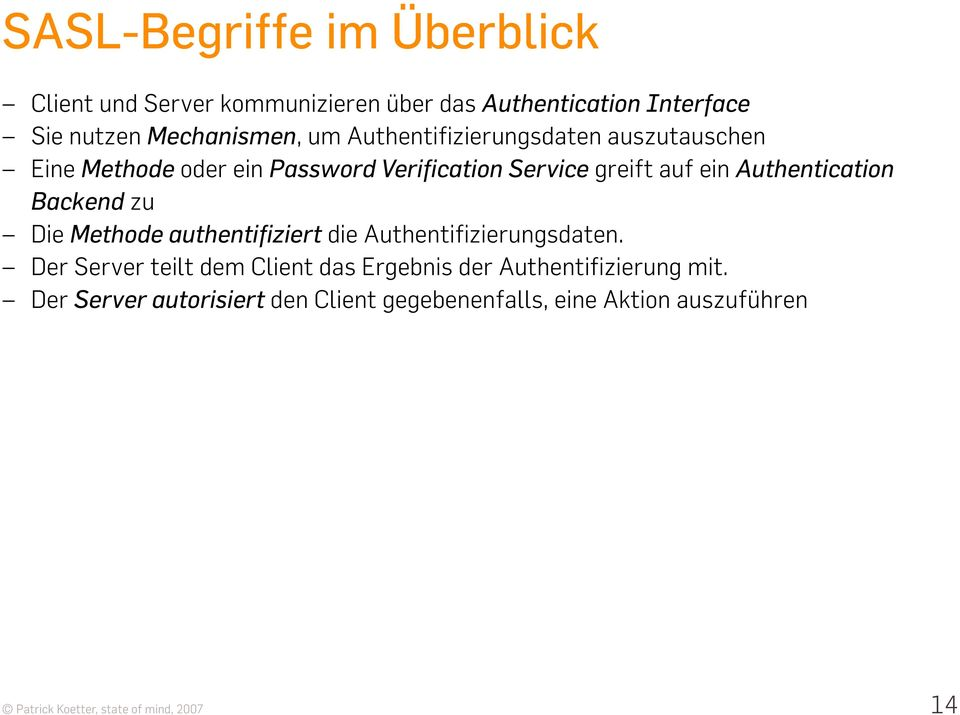 auf ein Authentication Backend zu Die Methode authentifiziert die Authentifizierungsdaten.