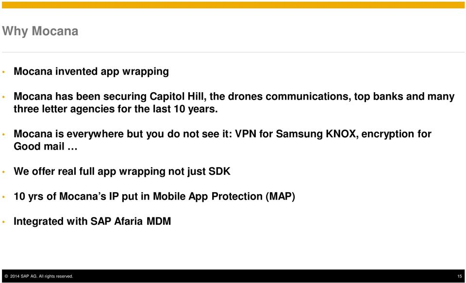 Mocana is everywhere but you do not see it: VPN for Samsung KNOX, encryption for Good mail We offer real