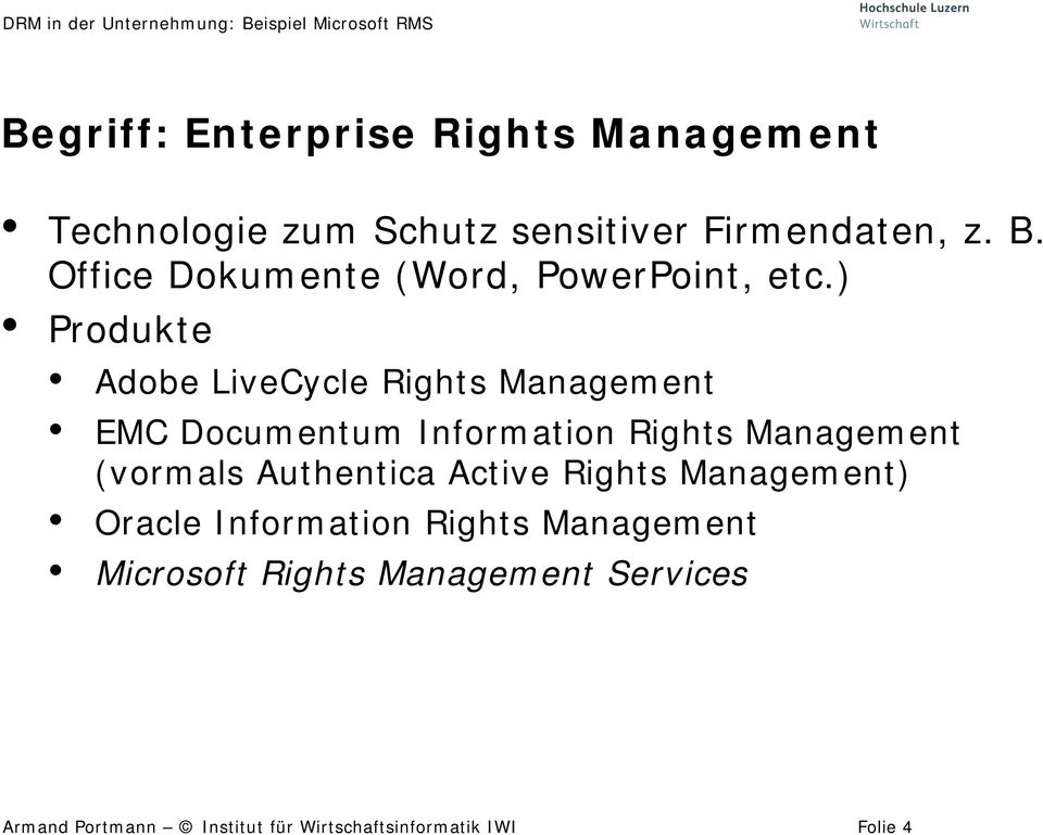 ) Produkte Adobe LiveCycle Rights Management EMC Documentum Information Rights