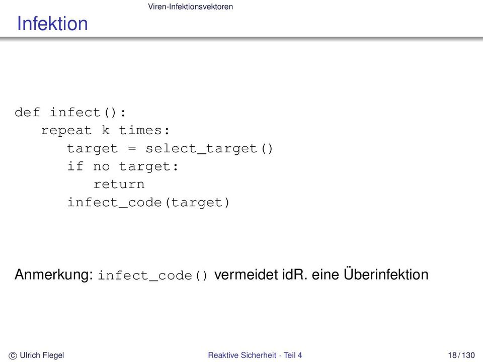 infect_code(target) Anmerkung: infect_code() vermeidet idr.