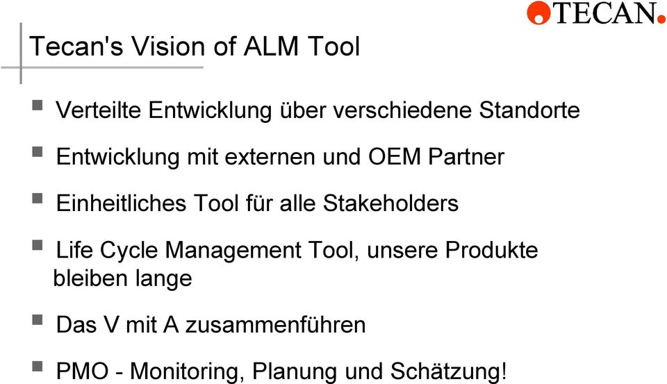 Tool für alle Stakeholders Life Cycle Tool, unsere Produkte bleiben