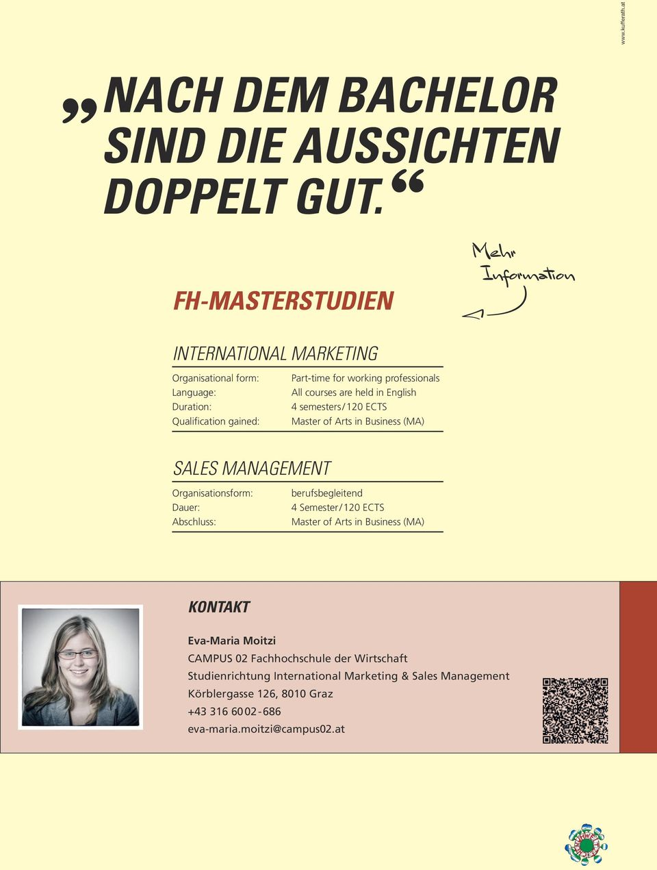 are held in English 4 semesters / 120 ECTS Master of Arts in Business (MA) SALES MANAGEMENT Organisationsform: Dauer: Abschluss: berufsbegleitend 4 Semester / 120 ECTS