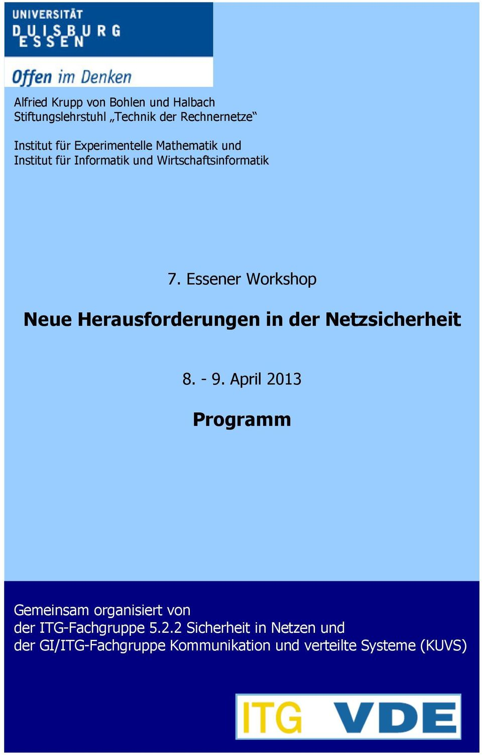 Essener Workshop Neue Herausforderungen in der Netzsicherheit 8. - 9.