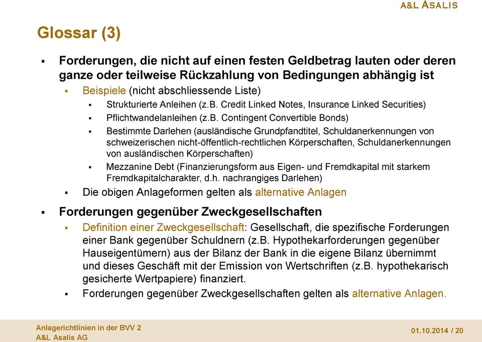 Credit Linked Notes, Insurance Linked Securities) Pflichtwandelanleihen (z.b.