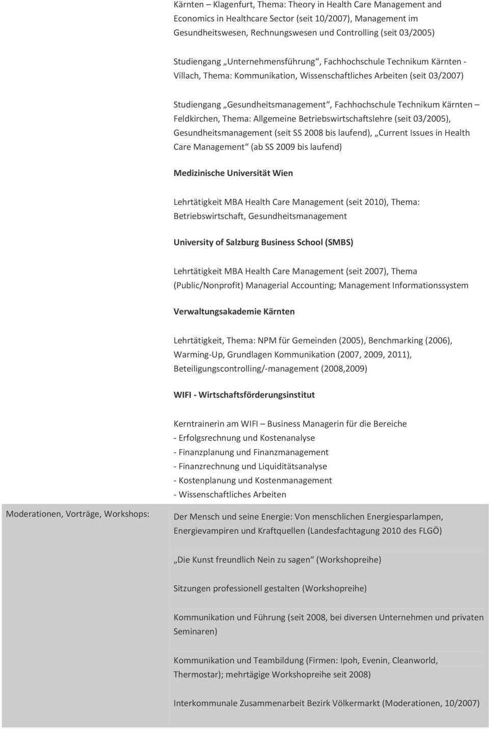 Technikum Kärnten Feldkirchen, Thema: Allgemeine Betriebswirtschaftslehre (seit 03/2005), Gesundheitsmanagement (seit SS 2008 bis laufend), Current Issues in Health Care Management (ab SS 2009 bis