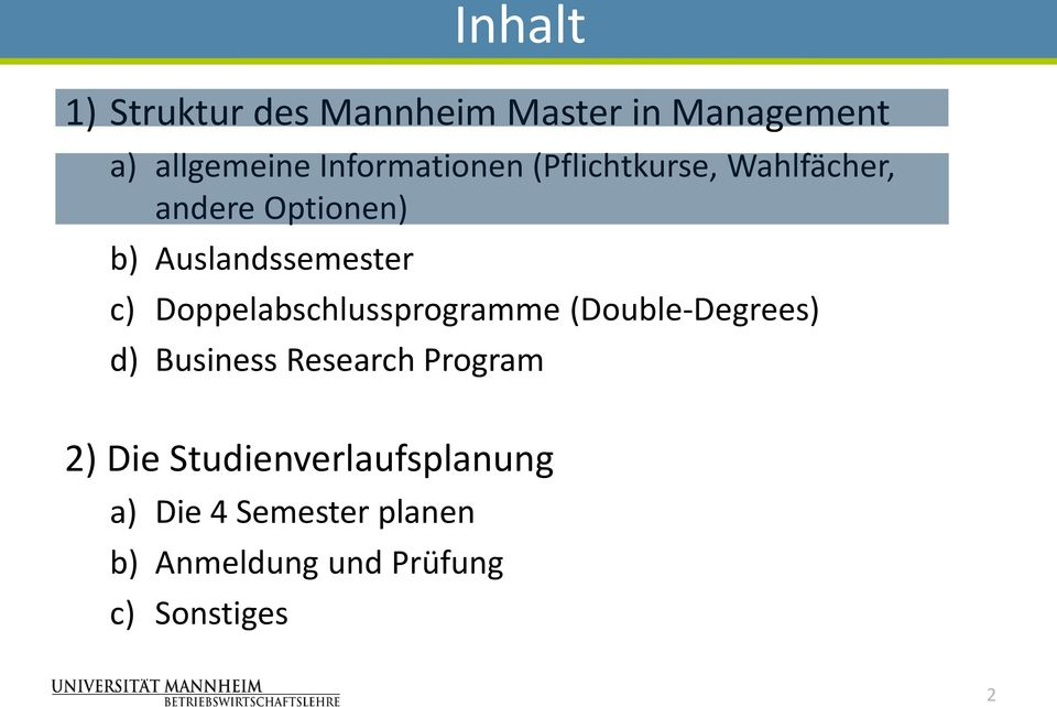 c) Doppelabschlussprogramme (Double-Degrees) d) Business Research Program 2)