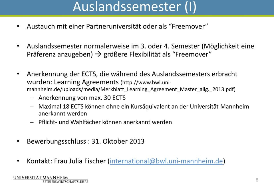 Agreements (http://www.bwl.unimannheim.de/uploads/media/merkblatt_learning_agreement_master_allg._2013.pdf) Anerkennung von max.