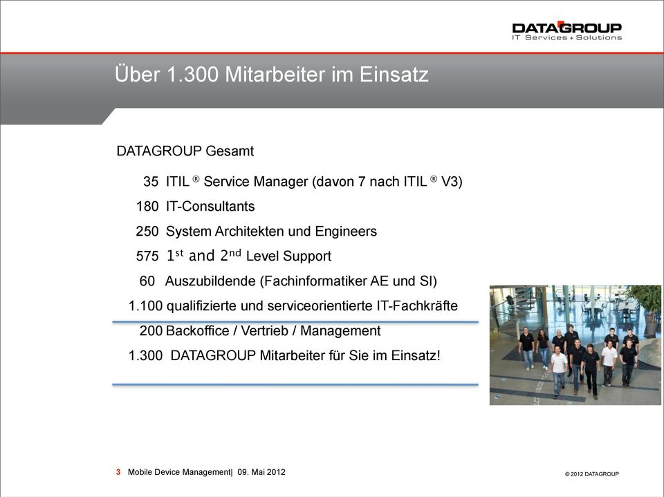 IT-Consultants 250 System Architekten und Engineers 575 1 st and 2 nd Level Support 60