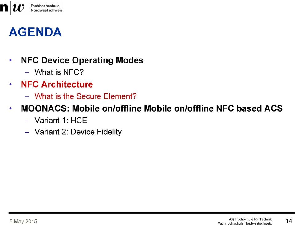 MOONACS: Mobile on/offline Mobile on/offline NFC