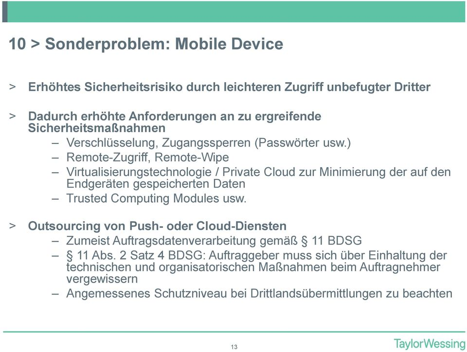 ) Remote-Zugriff, Remote-Wipe Virtualisierungstechnologie / Private Cloud zur Minimierung der auf den Endgeräten gespeicherten Daten Trusted Computing Modules usw.