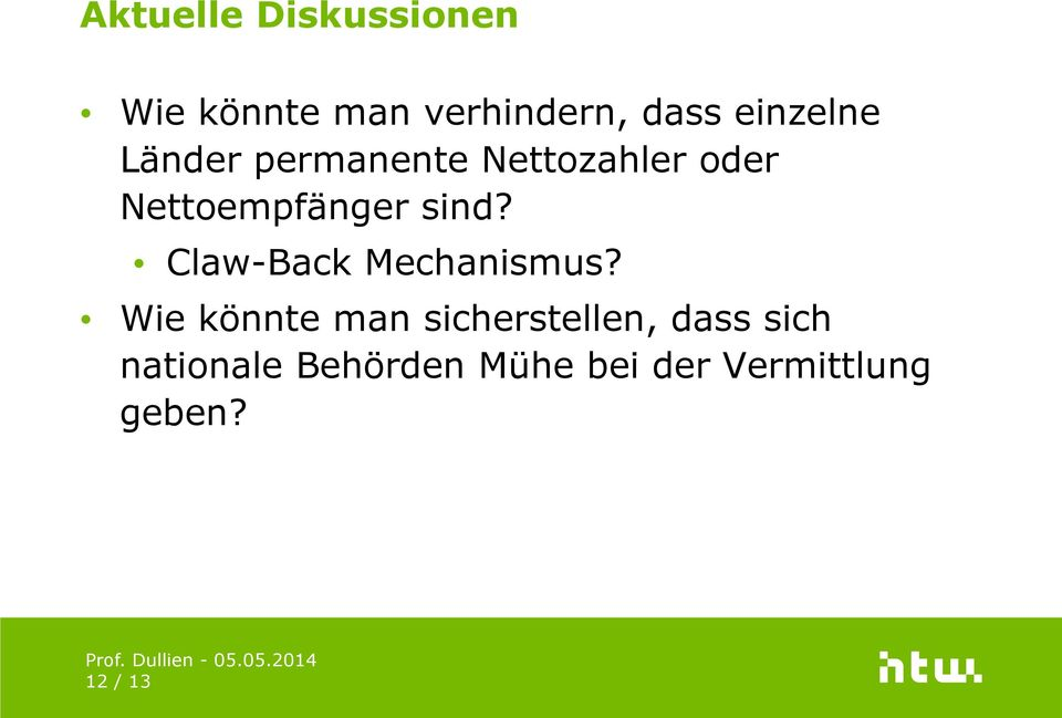sind? Claw-Back Mechanismus?