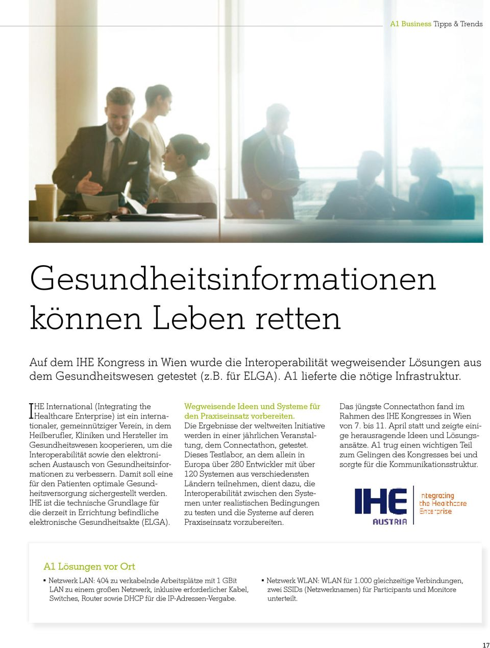 IHE International (Integrating the Healthcare Enterprise) ist ein internationaler, gemeinnütziger Verein, in dem Heilberufler, Kliniken und Hersteller im Gesundheitswesen kooperieren, um die
