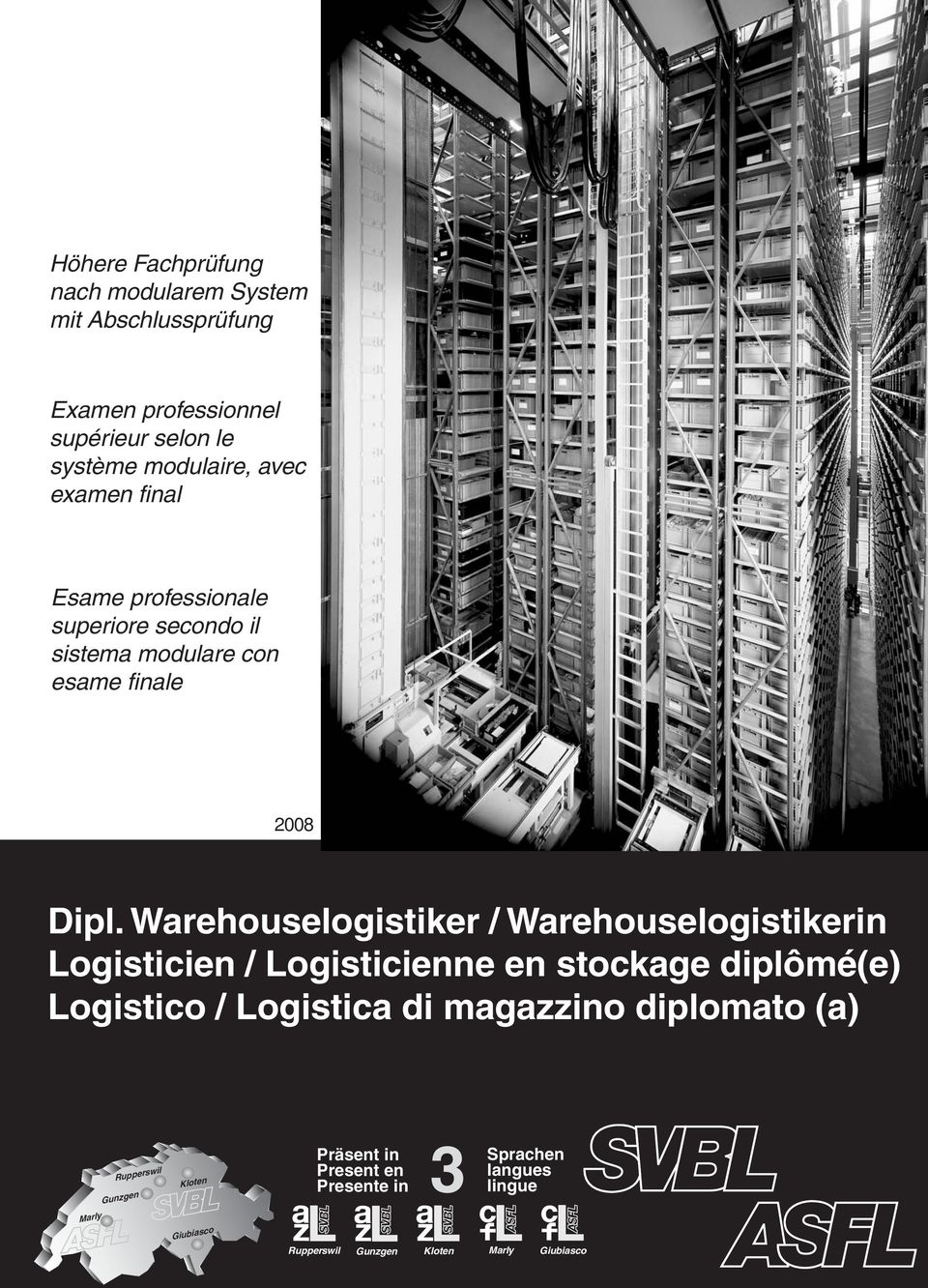 Warehouselogistiker / Warehouselogistikerin Logisticien / Logisticienne en stockage diplômé(e) Logistico / Logistica di