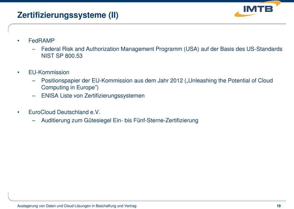 53 EU-Kommission Positionspapier der EU-Kommission aus dem Jahr 2012 ( Unleashing the Potential of