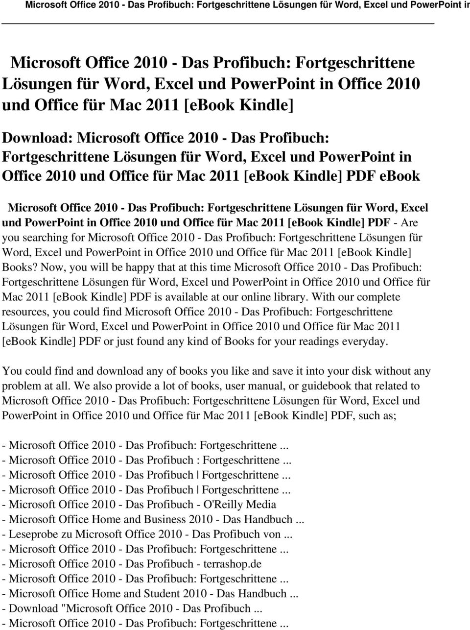 Excel und PowerPoint in Office 2010 und Office für Mac 2011 [ebook Kindle] PDF - Are you searching for Microsoft Office 2010 - Das Profibuch: Fortgeschrittene Lösungen für Word, Excel und PowerPoint