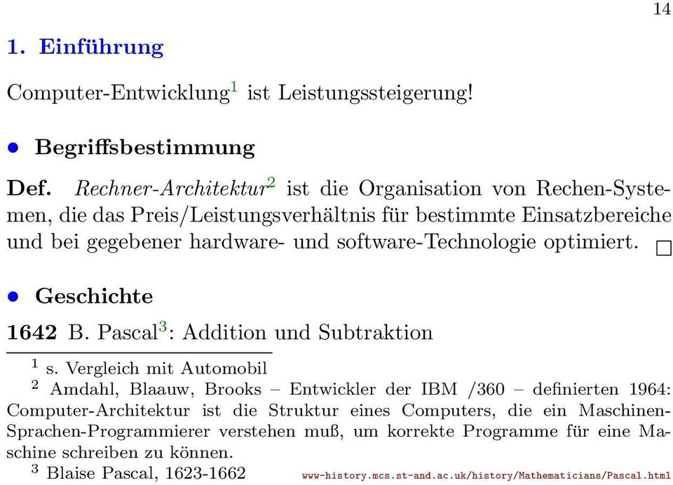 software-technologie optimiert. Geschichte 1642 B. Pascal 3 : Addition und Subtraktion 1 s.
