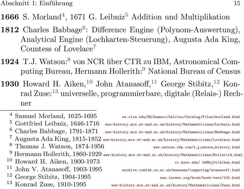 Watson: 8 von NCR über CTR zu IBM, Astronomical Computing Bureau, Hermann Hollerith: 9 National Bureau of Census 1930 Howard H.