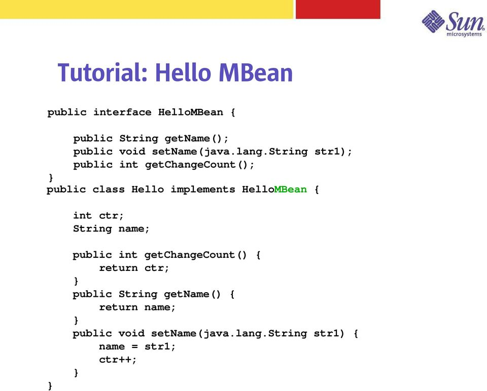 string str1); public int getchangecount(); } public class Hello implements HelloMBean { int
