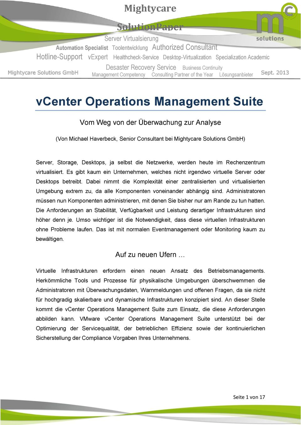 2013 vcenter Operations Management Suite Vom Weg von der Überwachung zur Analyse (Von Michael Haverbeck, Senior Consultant bei Mightycare Solutions GmbH) Server, Storage, Desktops, ja selbst die