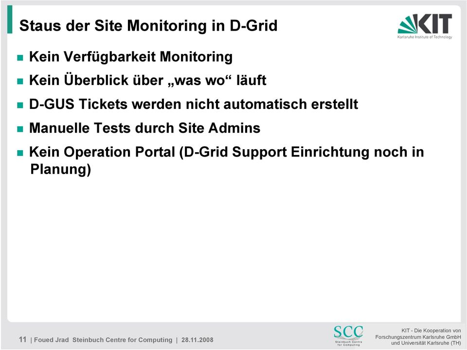 Manuelle Tests durch Site Admins Kein Operation Portal (D-Grid Support